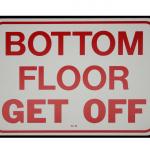 """""""BOTTOM FLOOR - GET OFF"""" Manlift Sign - Part No. 7AF002"""